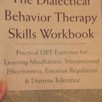 the dialectical behavior therapy skills workbook practical dbt exercises for learning mindfulness interpersonal effectiveness emotion regulation and distress tolerance