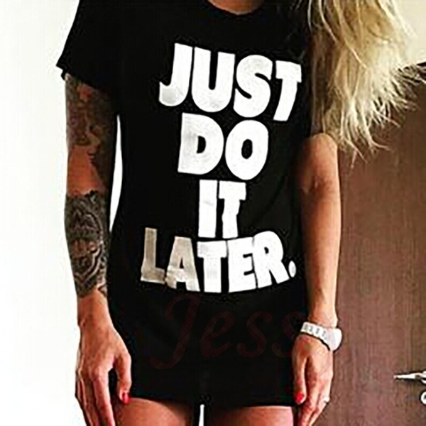 Women Shirts Letter Printed Just Do It Later Long Paragraph Short-Sleeved T-Shirt Women Tops Tee