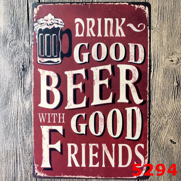 Picture of Tin Sign Drink Good Beer With Good Friends Metal Poster Wall Art Decor Rustic Plaque Bar Cafe House Home Decor