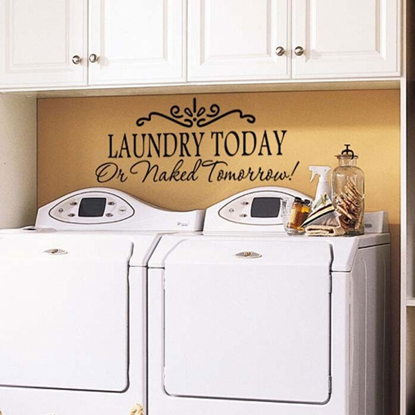 Laundry Today or Naked Tomorrow Vinyl Wall Decal Sticker