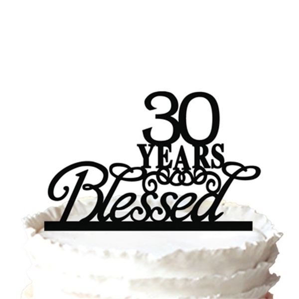 30 Years Blessed For 30th Birthday Cake Topper Silhouette