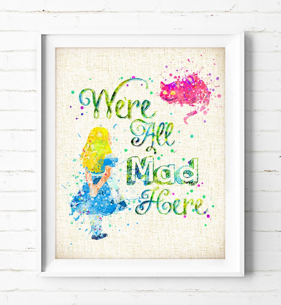 bd9f27d321b3a Alice in the Wonderland - Watercolor Painting Alice Print Cheshire Cat  Print Quotes Poster Burlap Print Wall Art We're All Mad Here Print Kids  Home ...