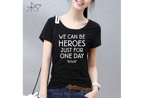 Summer Style David Bowie T Shirts Woman Short Sleeve Rock Bowie WE CAN BE HEROES JUST FOR ONE DAY T-Shirt Cotton Women Men Top Tee