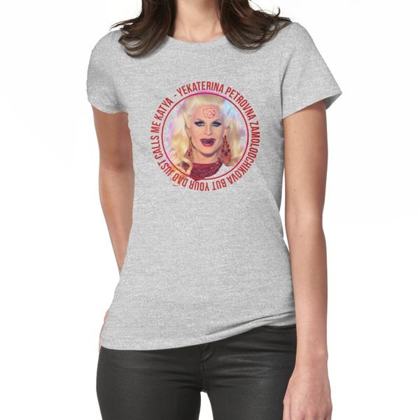 c13ee04a1 But your dad just calls me Katya - Rupaul's Drag Race-gray Women's T-shirt  | Wish