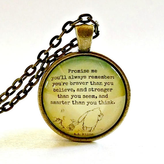 Winnie The Pooh Quote Promise Me You Are Braver Than You Believe