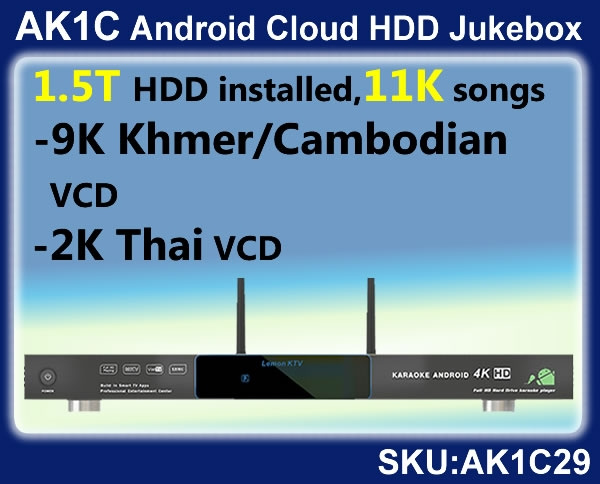AK1C Android Cloud HDD Karaoke Jukebox,1 5TB,9K Khmer/cambodian VCD,2K Thai  VCD songs