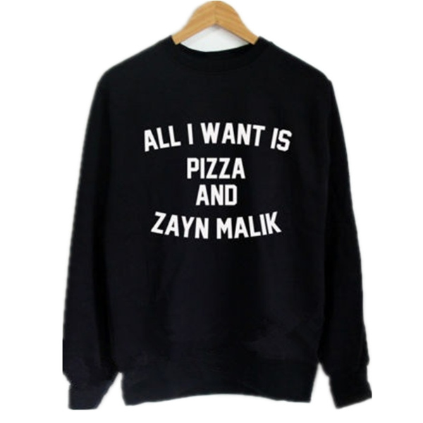 bbd9fea1e551 ALL I Want IS Pizza And Zayn Malik Sweater One Direction s Zayn Malik  Sweatshirt Fashion Women Casual Cotton Funny Crewneck Sweatshirt Sweater  Jumper Zayn ...