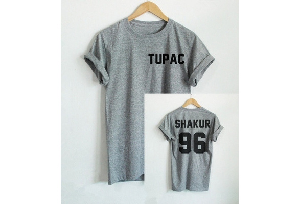 High Quality 100% Cotton Summer Hot  Front Tupac Back Shakur 96 Letter Print T Shirt Casual Cotton Funny Shirt