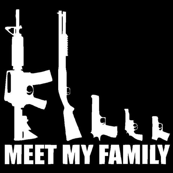 My Gun Family Meet My Family Vinyl Decal Car Truck Window Sticker Funny Laptop