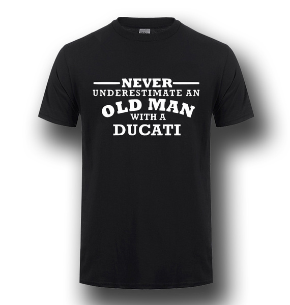 Ducati Never Underestimate An Old Man  Mens T-Shirt