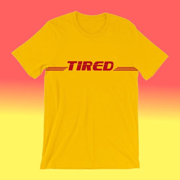 1PCS Tired DHL Inspired Funny T-Shirt Unisex Tumblr Fashion Yellow Tee  Grunge Aesthetic Shirt DHL Unisex T-Shirt All Sizes Colours