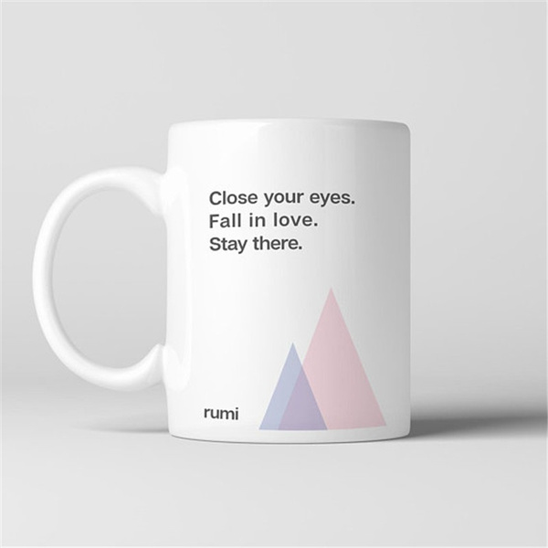 close your eyes fall in love rumi quote coffee mug coffee cup