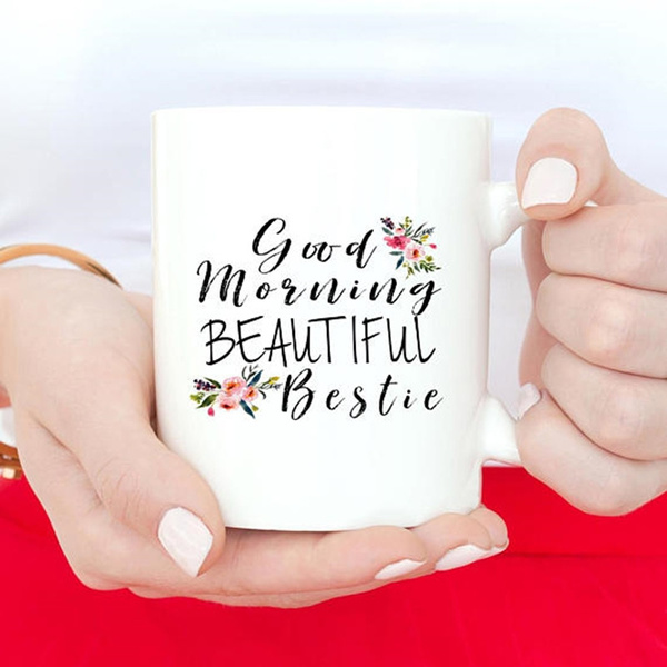 Best Friend Gift Best Friend Mugs Best Friend Birthday Gift Good Morning Bestie Bestie Mug Coffee Mug Best Friend Gift Idea Bff Gift