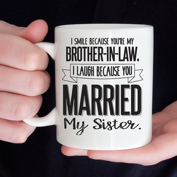 Funny Brother In Law Mug Gift For Bil Wish
