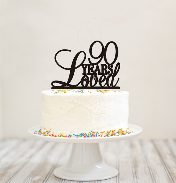 Incredible 90 Years Loved Cake Topper Birthday Cake Topper Custom 90Th Personalised Birthday Cards Veneteletsinfo