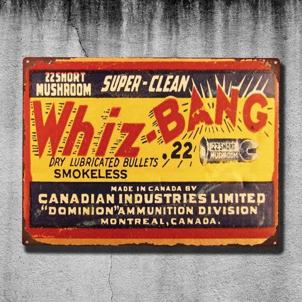 Whiz Bang Bullets Guns Hunting Canadian Garage Wall Decor Vintage Tin Sign Bar Pub Home Metal Poster Art