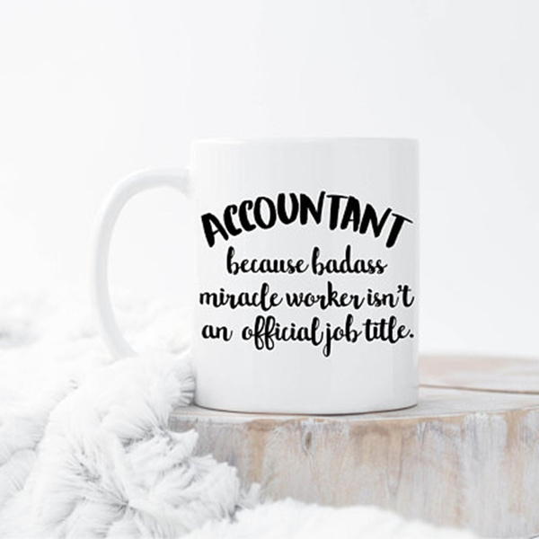 Coffee Mugs, Funny Accountant Mug