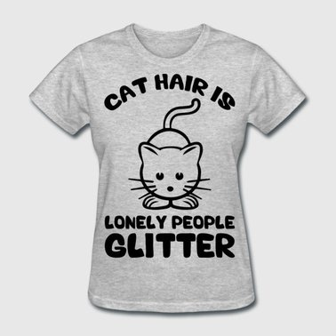 Cat Hair Is Lonely People Glitter Women Grey T Shirts
