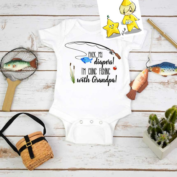 d2a4ab924 Fishing Onesie? Pack My Diapers I'm Going Fishing with Grandpa Baby ...