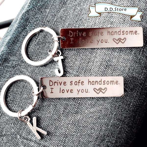 Drive Safe Handsome I Love You Keychain, Custom Keychain for Him , Gift for  Father Gift Husband Boyfriend Son Keychain Keyring, Car Keyring