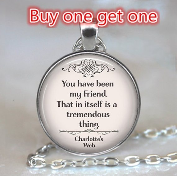 you have been my friend necklace charlotte s web quote jewelry