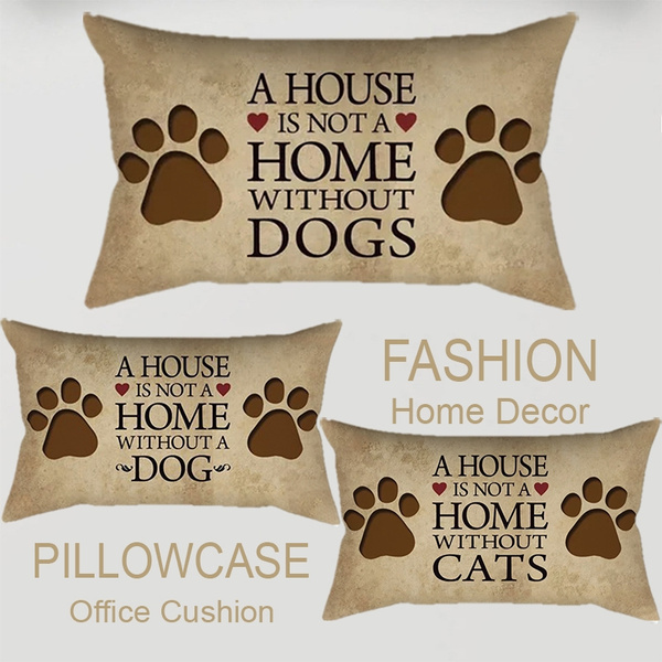 New Cushion A House Is Not A House Without A Cat//Dog Home Decor