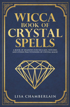 Wicca Spell Book: The Ultimate Wiccan Book on Magic and