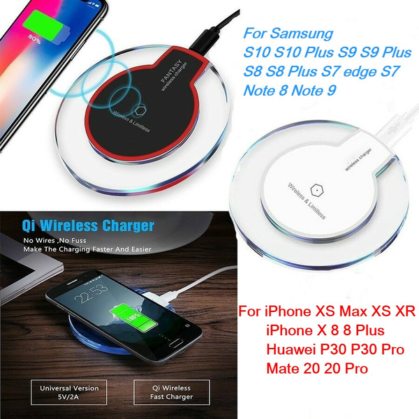Wireless Charging Pad Qi Charger For iPhone X XR XS Max 8 8 Plus Samsung  S10 S10 Plus S9 S9 Plus S8 S8 Plus S7 S7 edge Note 8 9 Huawei P20 30 Pro  Mate