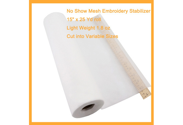 "No Show Mesh 15/"" x 25 Yd roll Machine Embroidery Stabilizer Backing 1.8 oz"