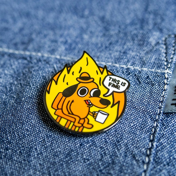 Enamel Pin This is fine
