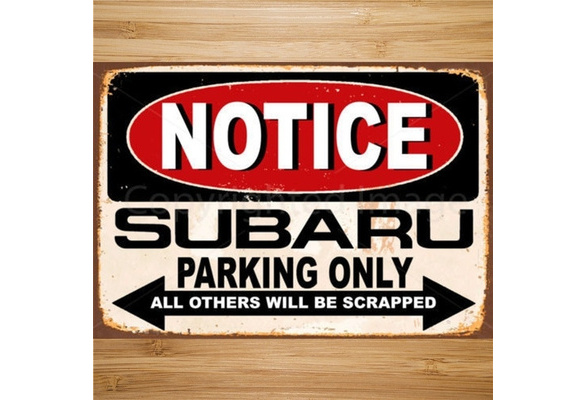 NOTICE SUBARU  PARKING ONLY  METAL TIN SIGN POSTER WALL PLAQUE