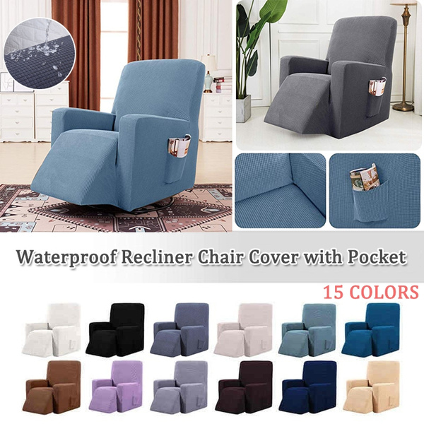 Fantastic Waterproof Stretch Recliner Chair Cover With Pocket 15 Colors Solid Color Non Slip Recliner Slipcover Spandex Furniture Protector Creativecarmelina Interior Chair Design Creativecarmelinacom