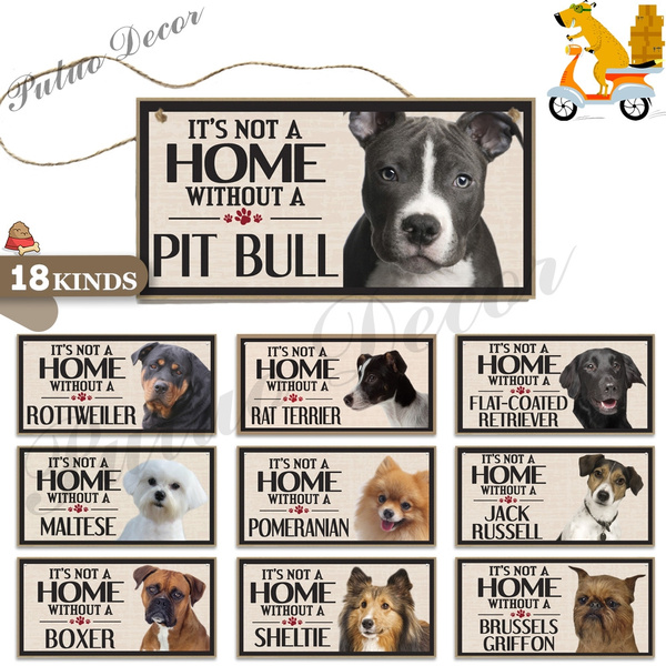 Gifts Decorations Wood Sign It/'s Not A Home Without A BULL TERRIERDogs
