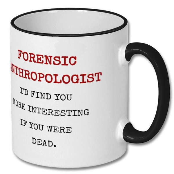 Forensic Anthropologist Funny Mug Forensic Anthropologist Forensic Anthropologist Mug Forensic Anthropologist Gift Forensic Anthropology Wish