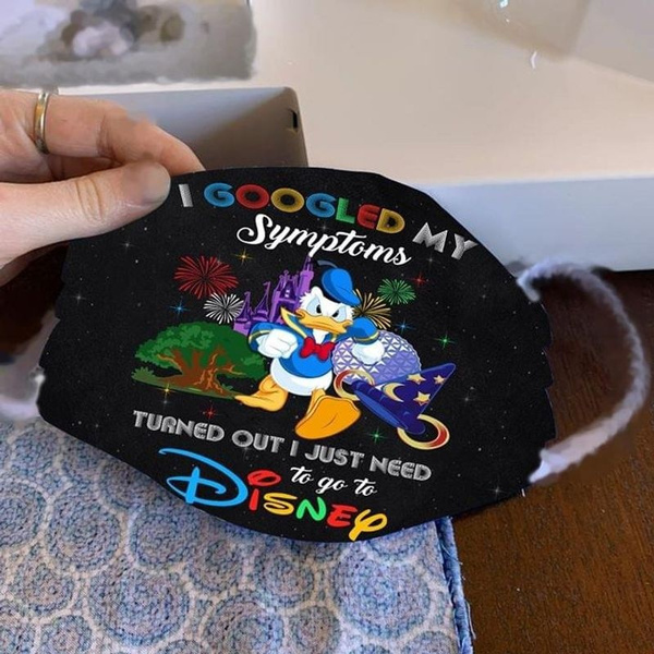Face Mask Washable 100 Cotton Fabric I Googled My Symptoms Turns Out I Just Need To Go Disney Three Layers Usa Wish