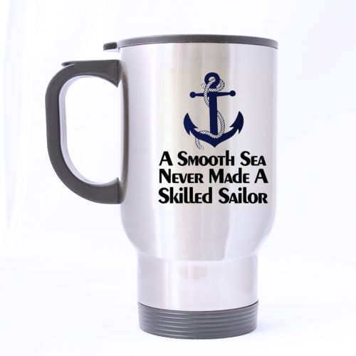 Desin A Smooth Sea Never Made A Skilled Sailor Inspirational Quotes Anchor And Rope Funny Travel Mug 14oz Coffee Mugs Cool Unique Birthday Or Christmas Gifts For Men And Women Wish