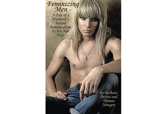Their who husbands feminize I want