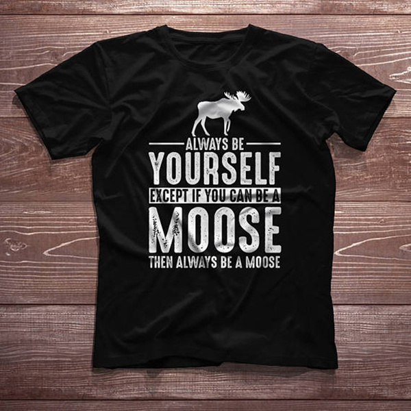Tops & Tees, moosefunny, Shirt, Gifts