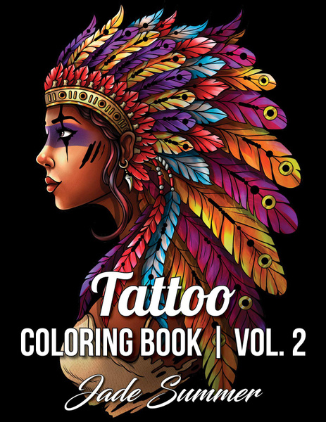 - Tattoo Coloring Book: An Adult Coloring Book With Awesome, Sexy, And  Relaxing Tattoo Designs For Men And Women Wish