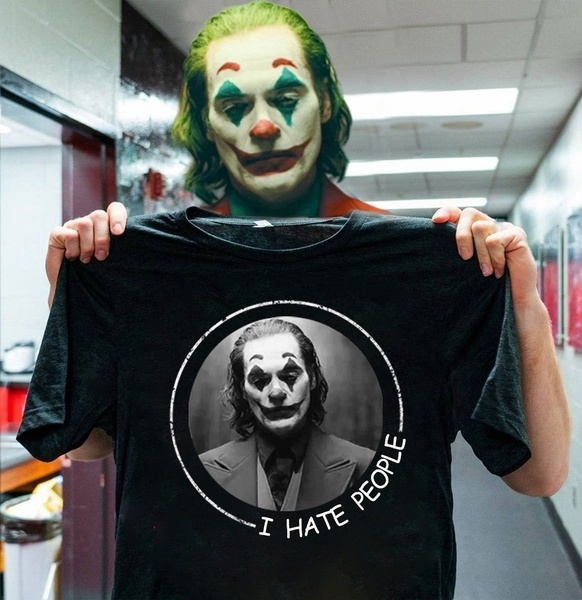 Joker Shirt Joaquin Phoenix I Hate People