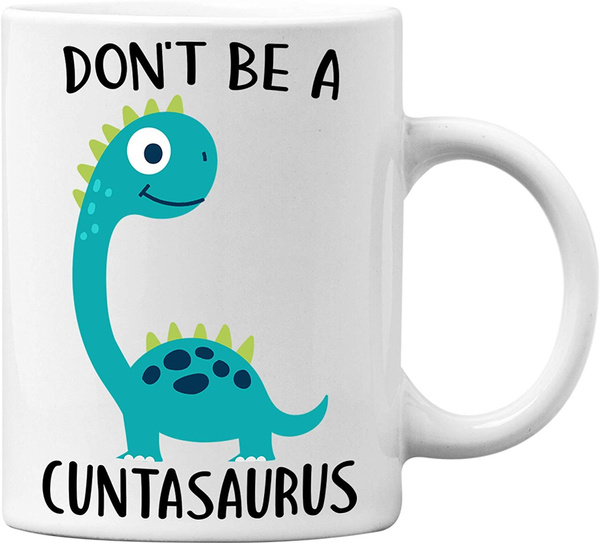 11, Funny, Coffee, cuntasauru