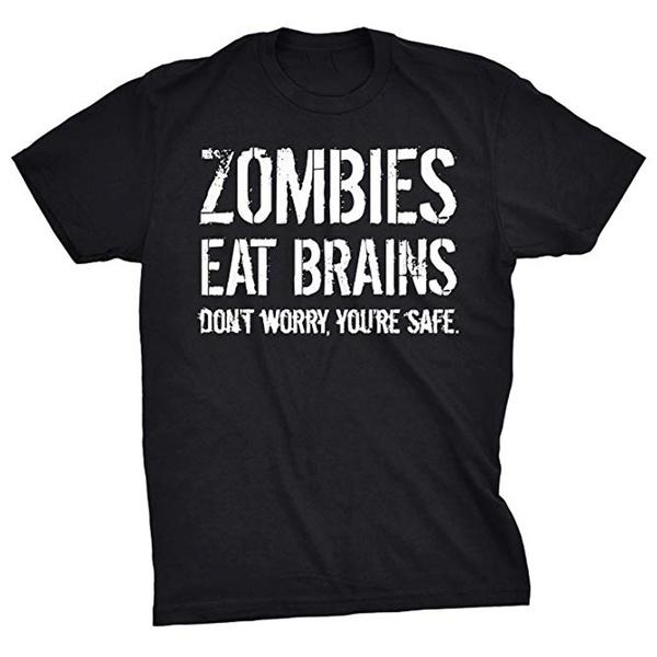 zombieseatbrainssoyouresafe, Funny, Funny T Shirt, Shirt