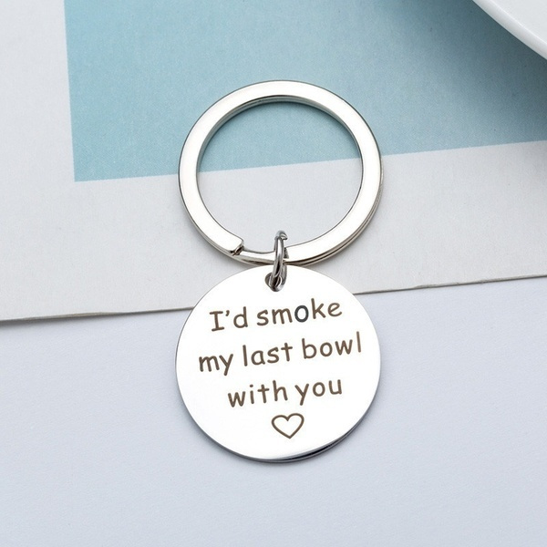 idsmokemylastbowlwithyou, Key Chain, gift for him, Chain