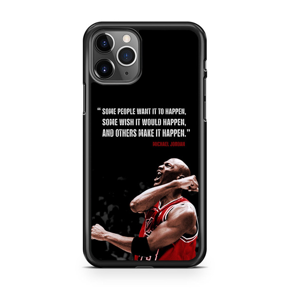 Some People Want It To Happen Black Michael Jordan Quotes Hard Plastic Rubber Phone Case For iPhone 11 Pro Max XR XS MAX 8 7 6 Plus Samsung Galaxy S6 ...